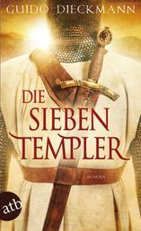Die sieben Templer - Historischer Roman