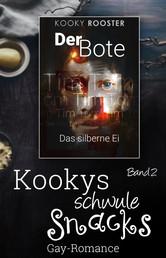 Kookys schwule Snacks – Band 2 - Der Bote – Das silberne Ei