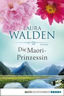 Laura Walden: Die Maori-Prinzessin ★★★★