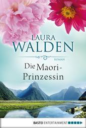 Die Maori-Prinzessin - Roman