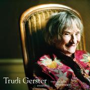 Trudi Gerster erzählt