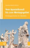 Veronika Albrecht-Birkner: Vom Apostelkonzil bis zum Montagsgebet
