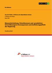 Massentierhaltung, Fleischkonsum und -produktion: Umweltbezogene Konsequenzen und Aufklärungspflicht der Regierung