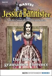 Jessica Bannister 43 - Mystery-Serie - Das Bild der grausamen Florence