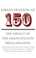 President Lincoln's Cottage: Emancipation at 150