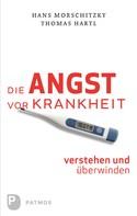 Hans Morschitzky: Die Angst vor Krankheit verstehen und überwinden ★★★★
