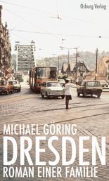 Dresden - Roman einer Familie