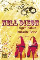 Nell Dixon: Lügen haben hübsche Beine ★★★