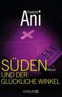 Friedrich Ani: Süden und der glückliche Winkel ★★★★
