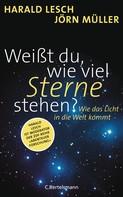 Harald Lesch: Weißt du, wie viel Sterne stehen? ★★★