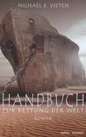 Michael E. Vieten: Handbuch zur Rettung der Welt ★★★★