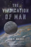 John C. Wright: The Vindication of Man