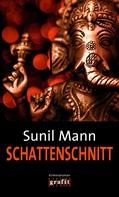 Sunil Mann: Schattenschnitt ★★★★
