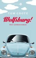 Tom Grote: Wolfsburg! ★★★