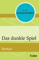 C. S. Mahrendorff: Das dunkle Spiel