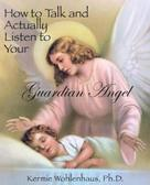 Kermie Wohlenhaus: How to Talk and Actually Listen to Your Guardian Angel