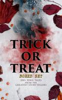 H.P. Lovecraft: TRICK OR TREAT Boxed Set: 200+ Eerie Tales from the Greatest Storytellers