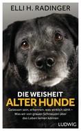 Elli H. Radinger: Die Weisheit alter Hunde ★★★★