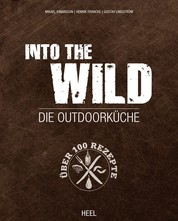 Into The Wild - Die Outdoorküche