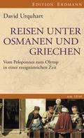 David Urquhart: Reisen unter Osmanen und Griechen