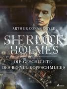 Arthur Conan Doyle: Die Geschichte des Beryll-Kopfschmucks