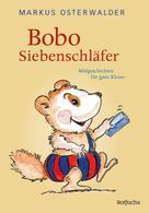 Markus Osterwalder: Bobo Siebenschläfer ★★★★★