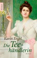 Karin Engel: Die Teehändlerin ★★★★