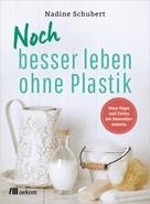 Nadine Schubert: Noch besser leben ohne Plastik ★★★★