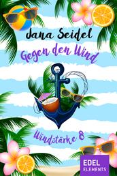 Gegen den Wind: Windstärke 8