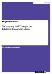 Vorbeugung und Therapie der Infektionskrankheit Malaria