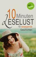 Barbara Gothe: 10 Minuten Leselust - Band 2: 10 bewegende Geschichten