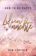 Kim Leopold: how to be happy: Liliennächte (New Adult Romance) ★★★★