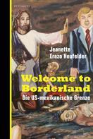Jeanette Erazo Heufelder: Welcome to Borderland