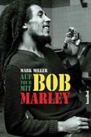 Mark Miller: Auf Tour mit Bob Marley