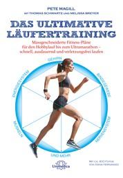 Das ultimative Läufertraining - Maßgeschneiderte Fitness-Pläne für den Hobbyläufer bis zum Ultramarathon – schnell, ausdauernd und verletzungsfrei laufen