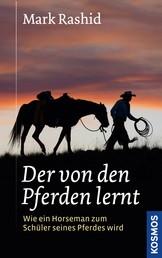 Der von den Pferden lernt - Ein Horseman wird zum Schüler seines Pferdes