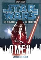 Christie Golden: Star Wars. Das Verhängnis der Jedi-Ritter. Omen ★★★★★