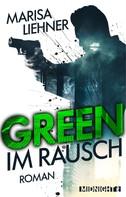 Marisa Liehner: Green - Im Rausch