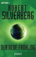 Robert Silverberg: Der neue Frühling ★★★★