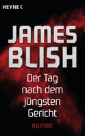 James Blish: Der Tag nach dem jüngsten Gericht ★★★