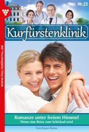 Kurfürstenklinik 23 – Arztroman - Romanze unter freiem Himmel