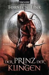 Der Prinz der Klingen - Roman - Der Schattenprinz 2