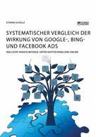Stefan Scholz: Systematischer Vergleich der Wirkung von Google-, Bing- und Facebook Ads