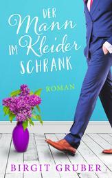 Der Mann im Kleiderschrank - Liebesroman