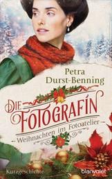 Die Fotografin - Weihnachten im Fotoatelier - Kurzgeschichte