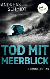 Tod mit Meerblick - Kriminalroman
