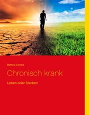 Chronisch krank - Leben oder Sterben