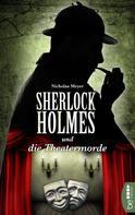 Nicholas Meyer: Sherlock Holmes und die Theatermorde ★★★★