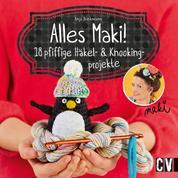 Alles Maki! - 18 pfiffige Häkel- und Knookingprojekte