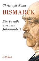 Christoph Nonn: Bismarck